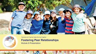 Fostering Peer Relationships Module 8 Presentation cover image